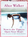 Now is the Time to Open Your Heart (eBook)