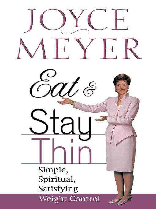 Eat and Stay Thin (eBook): Simple, Spiritual, Satisfying Weight Control