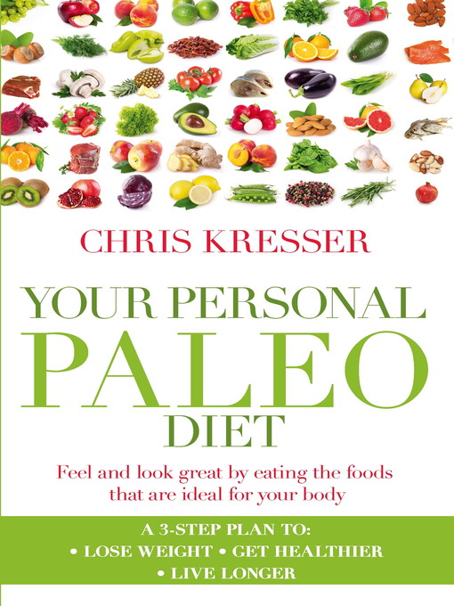 Your Personal Paleo Diet (eBook): Feel and look great by eating the foods that are ideal for your body