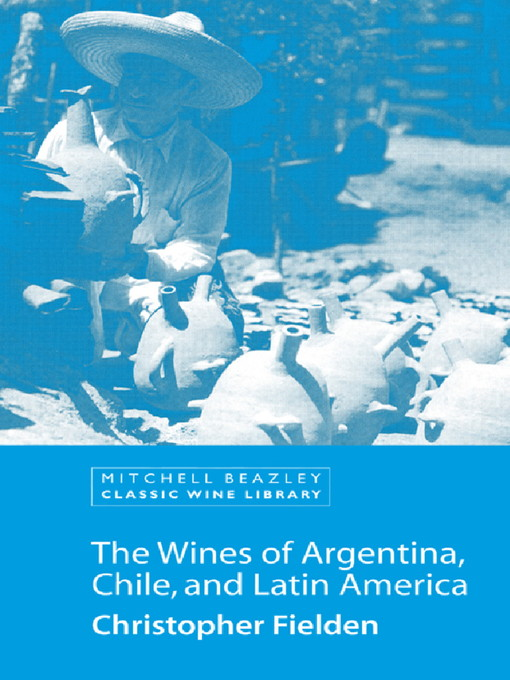 The Wines of Argentina, Chile and Latin America (eBook)
