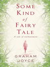 Some Kind of Fairy Tale (eBook)