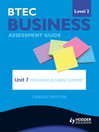 BTEC Business Level 2 Assessment Guide (eBook): Unit 7 Providing Business Support