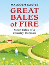Great Bales of Fire (eBook): More Tales of a Country Fireman