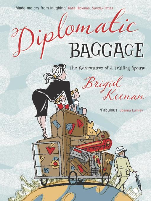 Diplomatic Baggage (eBook): The Adventures of a Trailing Spouse