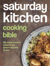 Saturday Kitchen Cooking Bible (eBook): 200 Delicious Recipes Cooked in the Nation's Favourite Kitchen