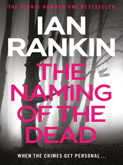 The Naming of the Dead (eBook): Inspector Rebus Series, Book 16