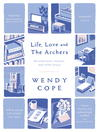 Life, Love and the Archers (eBook): recollections, reviews and other prose