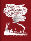 Roger, Sausage and Whippet (eBook): A Miscellany of Trench Lingo from the Great War