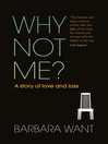 Why Not Me? (eBook): A Story of Love and Loss