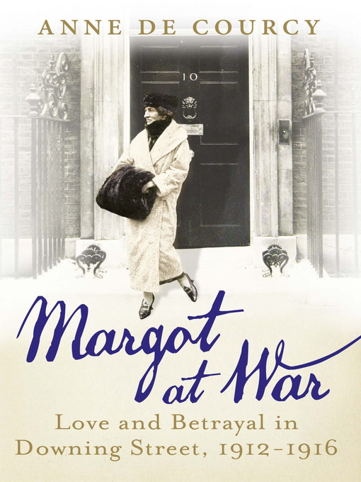 Margot at War (eBook): Love and Betrayal in Downing Street, 1912-1916