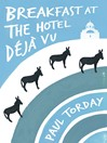 Breakfast at the Hotel Déjà vu (eBook): A Novella