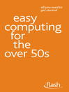 Easy Computing for the Over 50s (eBook): Flash