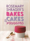Rosemary Shrager's Bakes, Cakes & Puddings (eBook)
