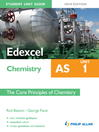 Edexcel AS Chemistry Student Unit Guide New Edition (eBook): Unit 1 The Core Principles of Chemistry