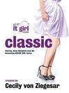 Classic (eBook): It Girl Series, Book 10