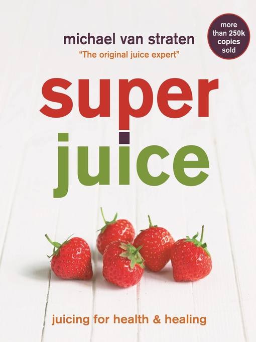 Superjuice (eBook): Juicing for Health and Healing