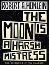 The Moon is a Harsh Mistress (eBook)