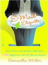 E-Mail Etiquette (eBook): Do's, Don'ts and Disaster Tales from People {logo} Magazine's Internet Manners Expert