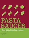 Pasta Sauces: Over 200 of the Best Recipes (eBook)