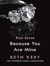 Because You Are Mine, Part 7 (eBook): Because I Need to