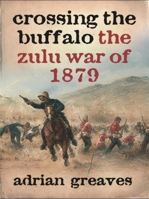 Crossing the Buffalo (eBook): The Zulu War of 1879