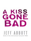 A Kiss Gone Bad (eBook): Whit Mosley Series, Book 1