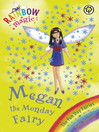 Megan The Monday Fairy (eBook): Rainbow Magic: Fun Day Fairies Series, Book 1
