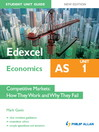 Edexcel AS Economics Student Unit Guide (eBook): Unit 1 Competitive Markets - How They Work and Why They Fail