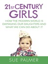 21st Century Girls (eBook): How Female Minds Develop, How to Raise Bright, Balanced Girls