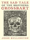 The Sad Tale of the Brothers Grossbart (eBook)
