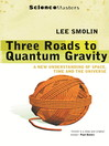 Three Roads to Quantum Gravity (eBook)