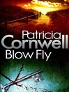 Blow Fly (eBook): Kay Scarpetta Series, Book 12