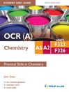 OCR (A) AS/A2 Chemistry Student Unit Guide (eBook): Units F323 & F326 Practical Skills in Chemistry