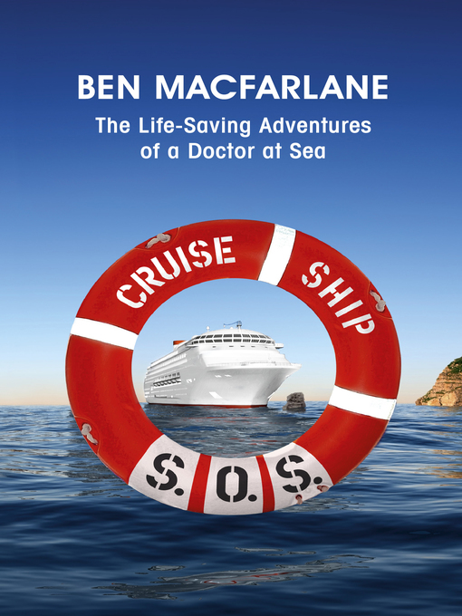 Cruise Ship SOS (eBook): The Life-Saving Adventures of a Doctor at Sea