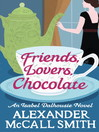 Friends, Lovers, Chocolate (eBook): Isabel Dalhousie Series, Book 2
