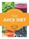 The Juice Diet (eBook): Lose 7lbs in just 7 days!