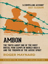 Ambon (eBook): The truth about one of the most brutal POW camps in World War II and the triumph of the Aussie spirit