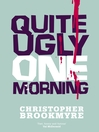 Quite Ugly One Morning (eBook): Jack Parlabane Series, Book 1