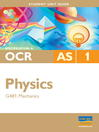 OCR (A) AS Physics Unit G481: Mechanics (eBook): Student Unit Guide