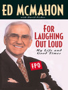 For Laughing Out Loud (eBook): My Life and Good Times