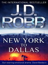New York to Dallas (eBook): In Death Series, Book 41