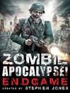 Zombie Apocalypse! Endgame (eBook)