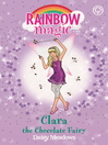 The Sweet Fairies: 130: Clara the Chocolate Fairy (eBook)