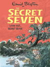 Look Out, Secret Seven (eBook): Secret Seven Series, Book 14