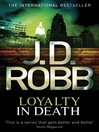 Loyalty in Death (eBook): In Death Series, Book 10