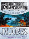 A Fortress of Grey Ice (eBook): Sword of Shadows Series, Book 2
