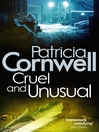Cruel and Unusual (eBook): Kay Scarpetta Series, Book 4