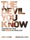 The Devil You Know (eBook): Looking out for the psycho in your life