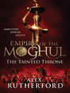 The Tainted Throne (eBook): Empire of the Moghul Series, Book 4