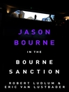 The Bourne Sanction (eBook): Bourne Series, Book 6